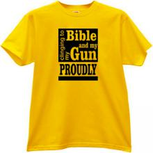 Clinging To My Bible And Gun Proudly T-shirt in yellow