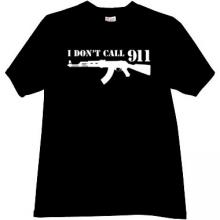 I dont Call 911 Funny Kalashnikov T-shirt in black