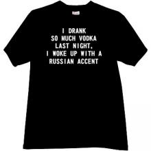 I drank so much vodka last night Funny t-shirt in black