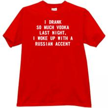 I drank so much vodka last night Funny t-shirt in red