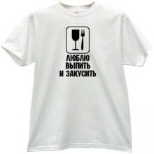 I like to drink and eat Funny russian t-shirt in white