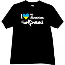 I love my Ukrainian Girlfriend Cool Ukrainian T-shirt in black