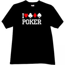 I love playing Poker T-shirt