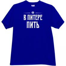 To drink in St. Petersburg Funny T-shirt in blue