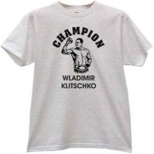 Champion Wladimir Klitschko - Ukrainian Boxer T-shirt in gray