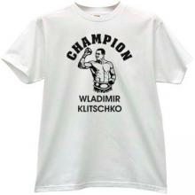 Champion Wladimir Klitschko - Ukrainian Boxer T-shirt in white