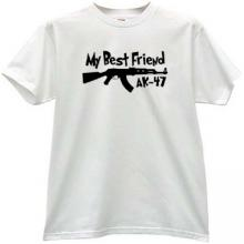 My Best Friend AK-47 Funny T-shirt in white