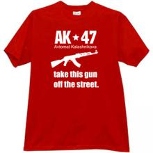 AK47 - take this gun off the street. Cool T-shirt in red