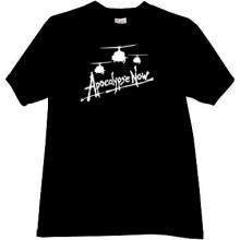 Apocalypse Now! Cool T-shirt