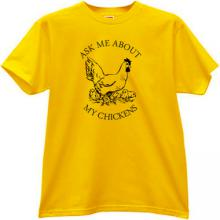 Ask Me About My Chickens Funny T-shirt in yellow