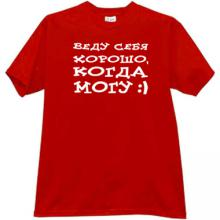 Behave well, when I can Funny Russian T-shirt in red