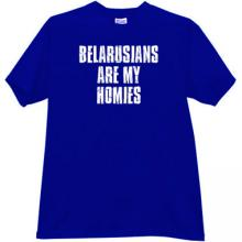 Belarusians are my Homies Cool T-shirt in blue