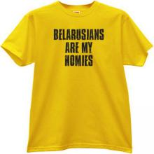 Belarusians are my Homies Cool T-shirt in yellow
