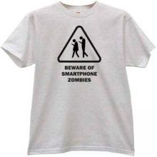 Beware of Smartphone Zombies Funny T-shirt in gray