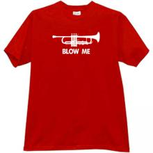 Blow Me Trumpet Music Horn Funny T-shirt in red
