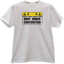 Body under Construction Funny T-shirt in gray