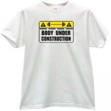Body under Construction Funny T-shirt in white