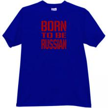 Born to be Russian T-shirt in blue