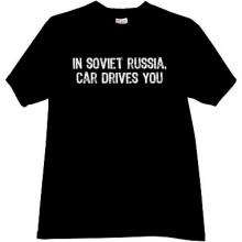 In Soviet Russia, Car Drives You Funny T-shirt in black