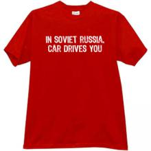 In Soviet Russia, Car Drives You Funny T-shirt in red