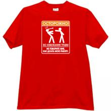 Caution. To avoid injury... Funny Russian T-shirt in red