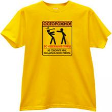 Caution. To avoid injury... Funny Russian T-shirt in yellow