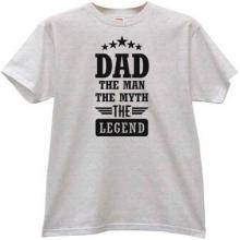 DAD The Man The Myth The Legend Cool T-shirt