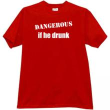 Dangerous if he drunk Funny T-shirt in red