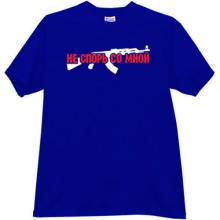 Do not argue with me AK-47 Russian T-shirt in blue