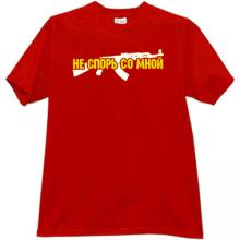Do not argue with me AK-47 Russian T-shirt in red