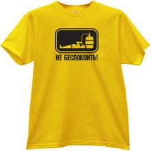 Do not disturb! Funny Russian T-shirt in yellow