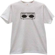 Dont Distrub Funny T-shirt