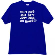 Dont Love and Cry... Funny T-shirt in blue