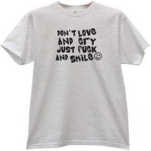 Dont Love and Cry... Funny T-shirt in gray