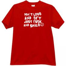 Dont Love and Cry... Funny T-shirt in red