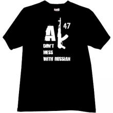 AK47 Dont mess with Russian T-shirt in black