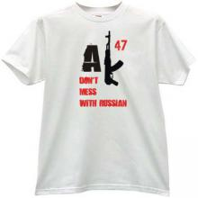 AK47 Dont mess with Russian T-shirt in white