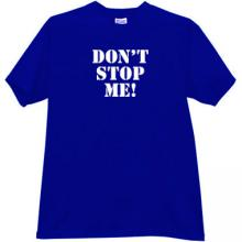 DONT STOP ME Funny T-shirt in blue