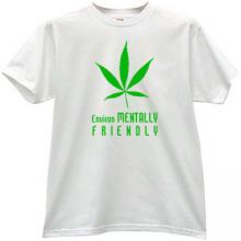 Environ Mentally Friendly Funny T-shirt
