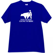 F_ck the Bear - Give Me the Beer Funny T-shirt in blue