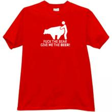 F_ck the Bear - Give Me the Beer Funny T-shirt in red