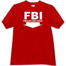 FBI Fabulous Baby Inside Funny T-shirt in red