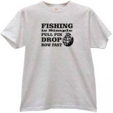 Fishing is simple... Funny T-shirt in gray