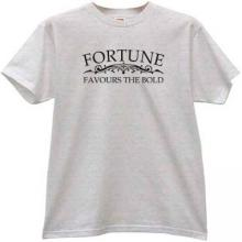 Fortune Favours Bold Cool T-shirt
