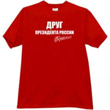 Friend of the Russian President Funny T-shirt in red