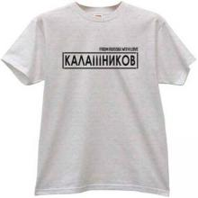 From Russia with Love Kalashnikov AK47 Russian gray T-shirt