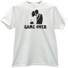 Game Over Funny T-shirt