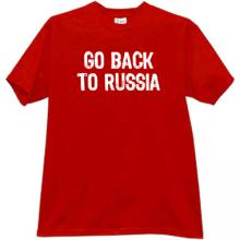 GO BACK TO RUSSIA Funny T-shirt in red