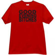 Good Evening Bitches Funny T-shirt in red
