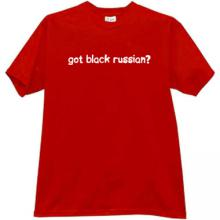 Got black russian? T-shirt in red